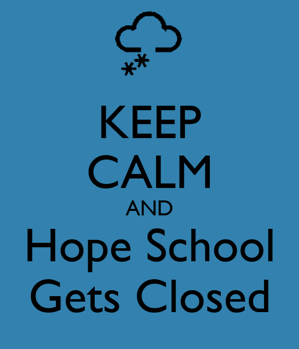 KEEP CALM AND Hope School Gets Closed
