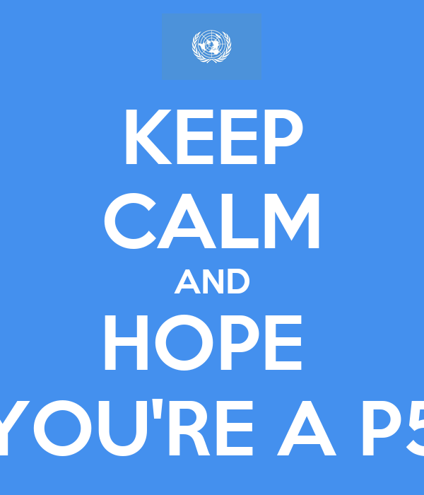 KEEP CALM AND HOPE  YOU'RE A P5