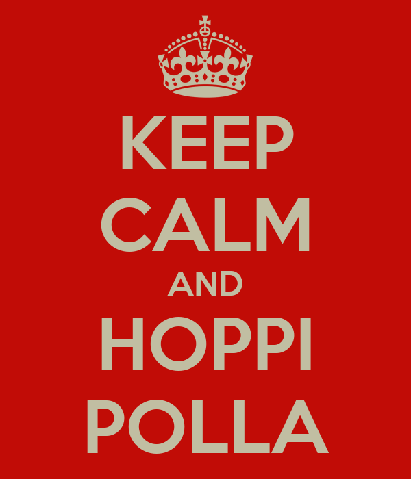 KEEP CALM AND HOPPI POLLA