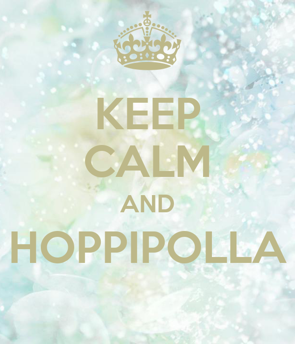 KEEP CALM AND HOPPIPOLLA