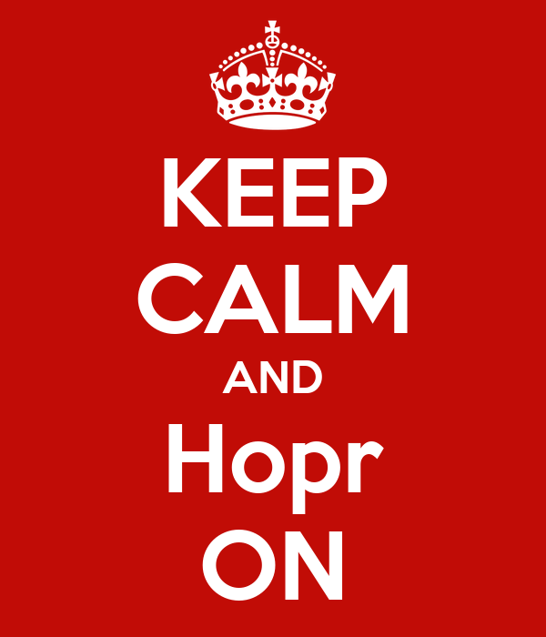 KEEP CALM AND Hopr ON
