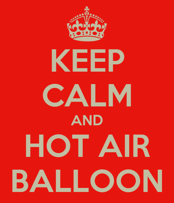 KEEP CALM AND HOT AIR  BALLOON