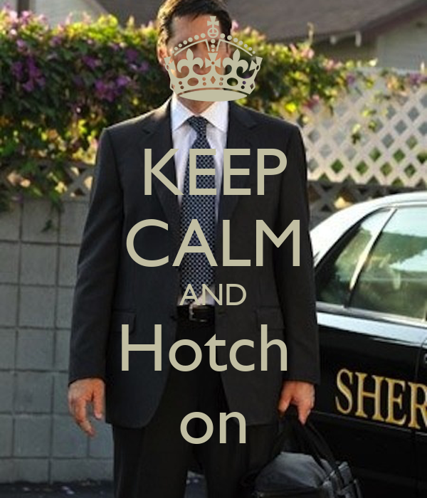 KEEP CALM AND Hotch  on