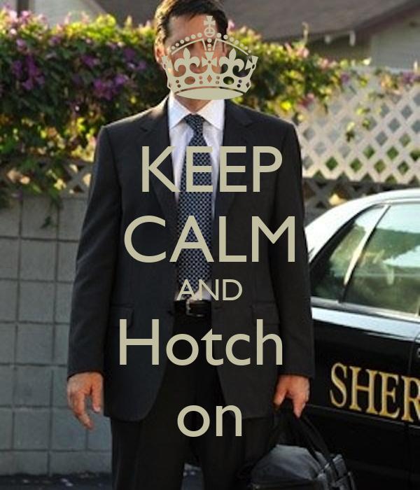 KEEP CALM AND Hotch  on