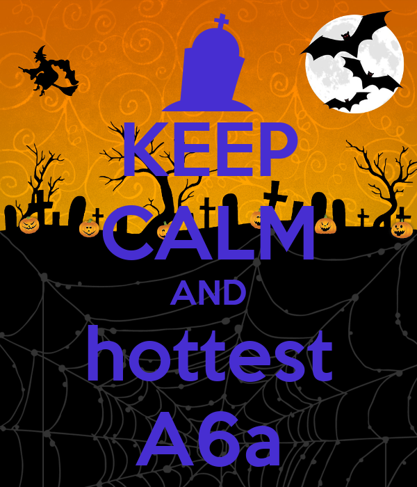 KEEP CALM AND hottest A6a