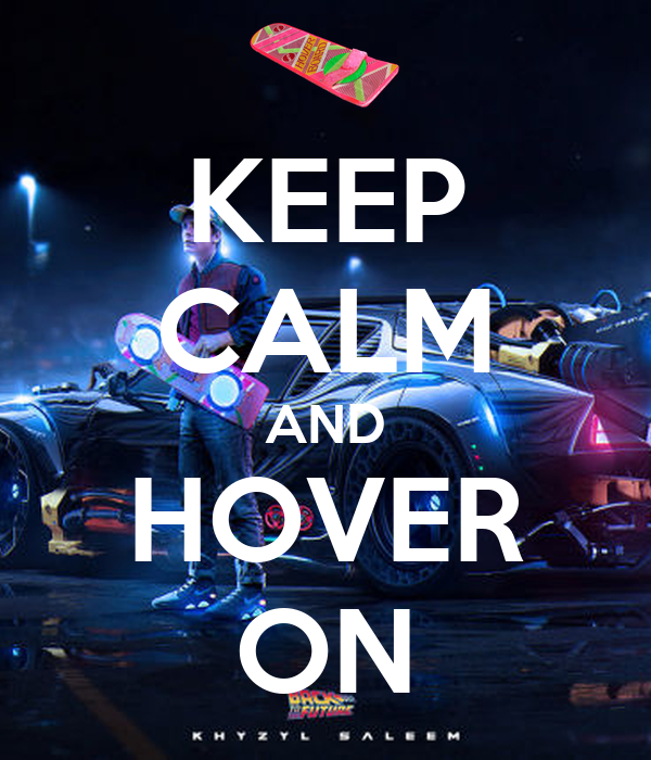 KEEP CALM AND HOVER ON