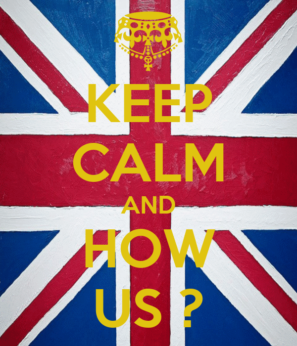 KEEP CALM AND HOW US ?