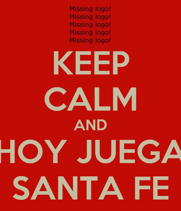 KEEP CALM AND HOY JUEGA SANTA FE
