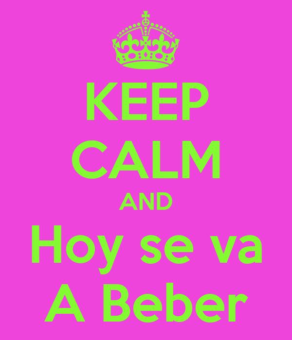 KEEP CALM AND Hoy se va A Beber