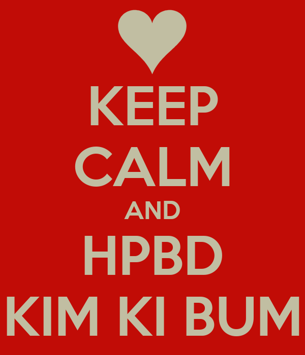 KEEP CALM AND HPBD KIM KI BUM