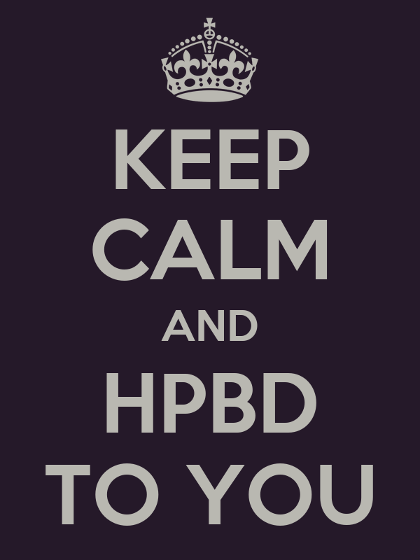 KEEP CALM AND HPBD TO YOU
