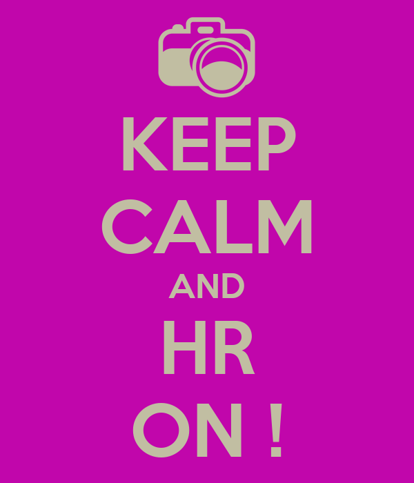 KEEP CALM AND HR ON !