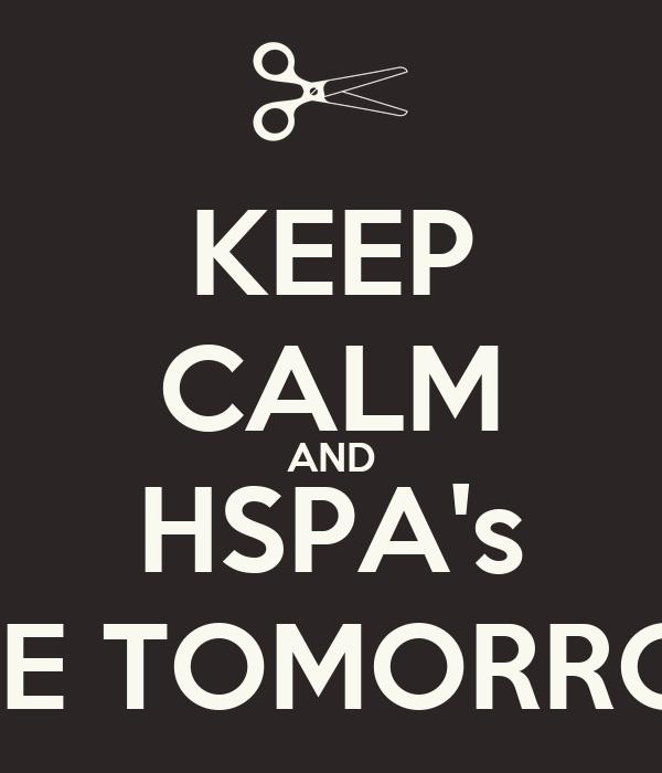 KEEP CALM AND HSPA's ARE TOMORROW