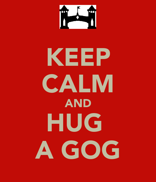 KEEP CALM AND HUG  A GOG