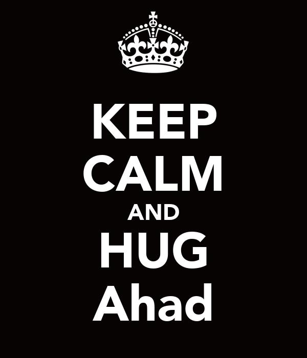 KEEP CALM AND HUG Ahad