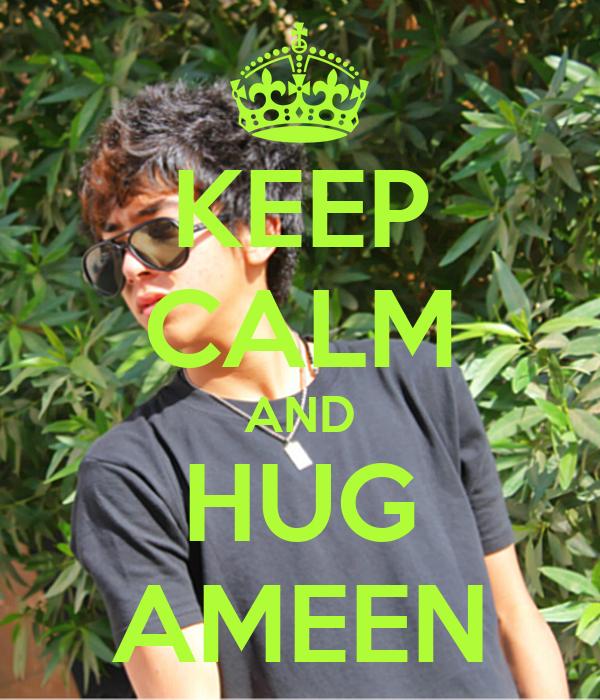 KEEP CALM AND HUG AMEEN