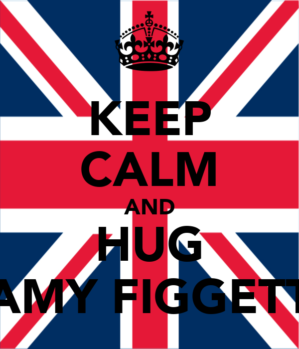 KEEP CALM AND HUG AMY FIGGETT