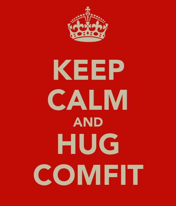 KEEP CALM AND HUG COMFIT