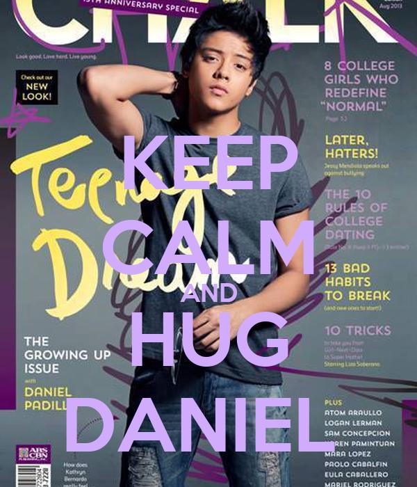 KEEP CALM AND HUG DANIEL