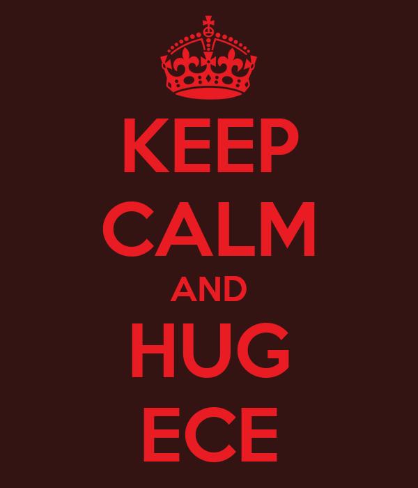 KEEP CALM AND HUG ECE