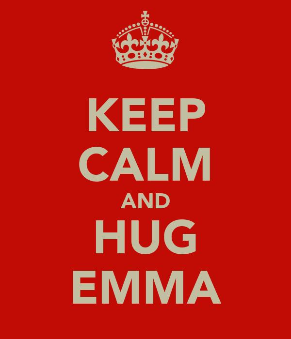 KEEP CALM AND HUG EMMA
