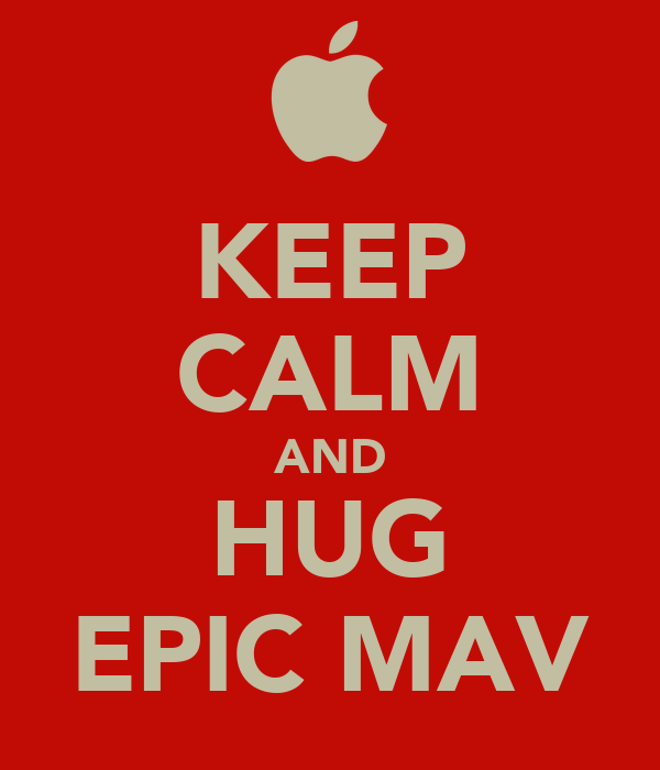 KEEP CALM AND HUG EPIC MAV