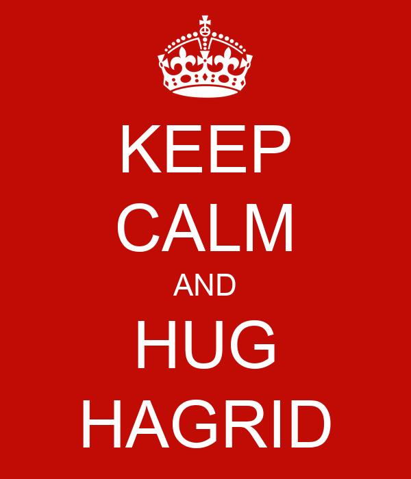 KEEP CALM AND HUG HAGRID