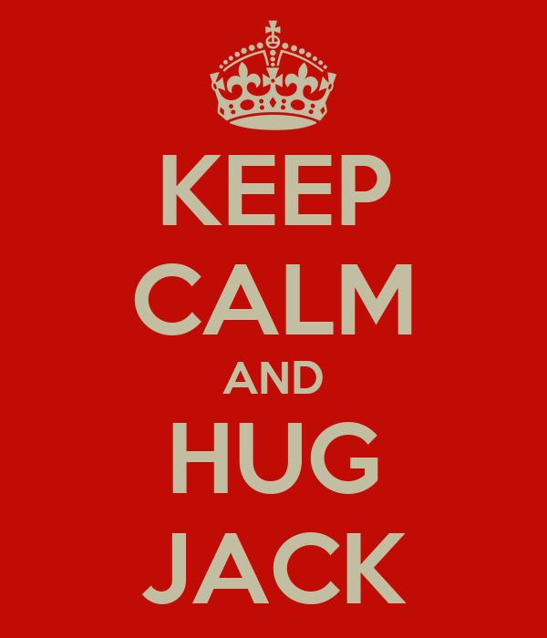 KEEP CALM AND HUG JACK