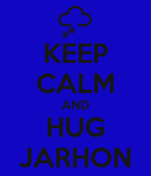 KEEP CALM AND HUG JARHON