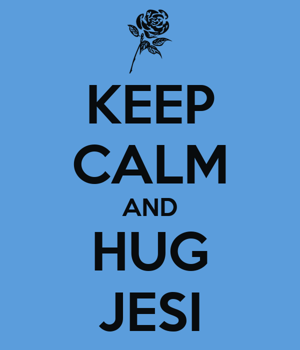 KEEP CALM AND HUG JESI