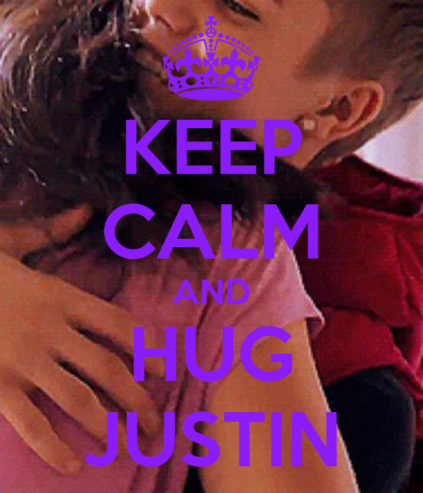 KEEP CALM AND HUG JUSTIN