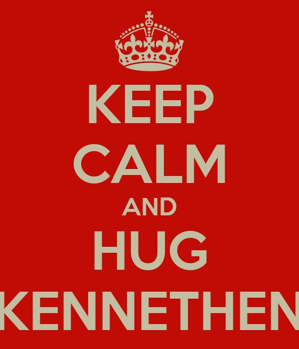 KEEP CALM AND HUG KENNETHEN