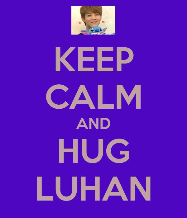 KEEP CALM AND HUG LUHAN