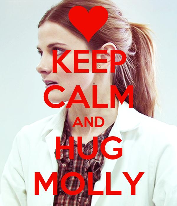 KEEP CALM AND HUG MOLLY