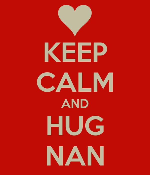 KEEP CALM AND HUG NAN