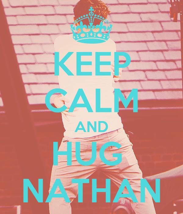 KEEP CALM AND HUG  NATHAN