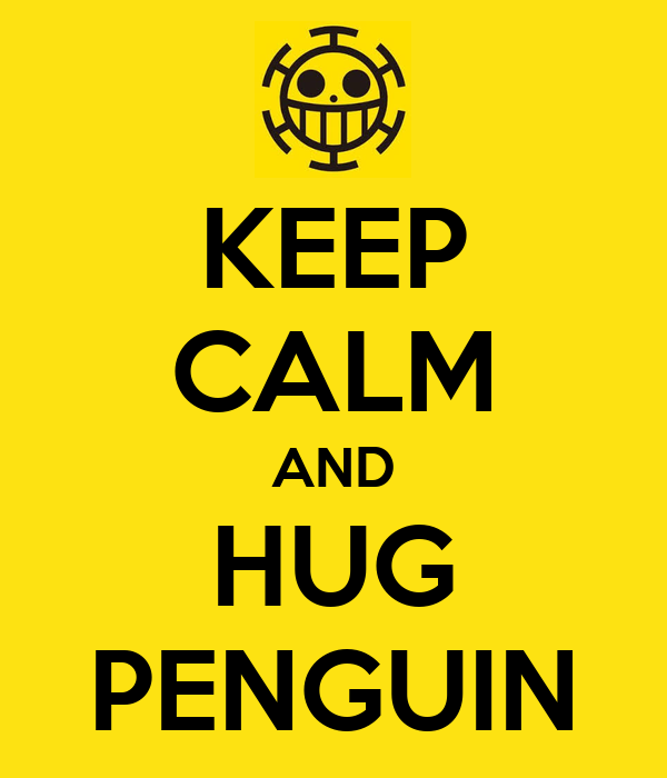 KEEP CALM AND HUG PENGUIN