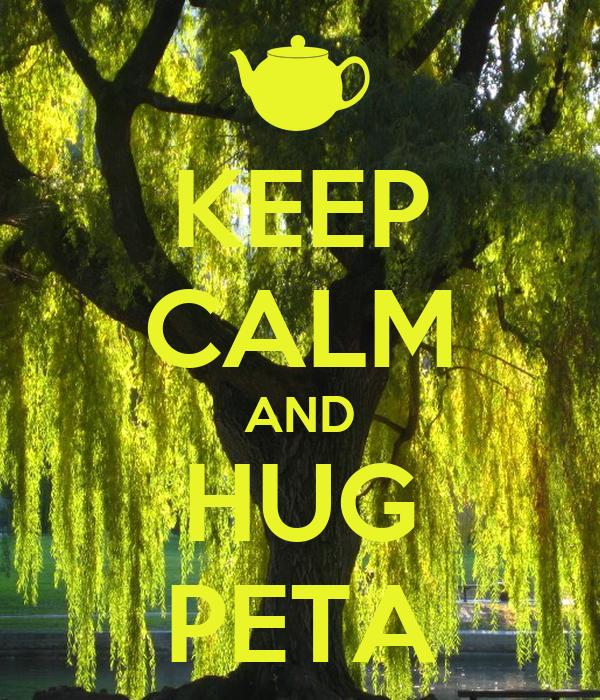 KEEP CALM AND HUG PETA