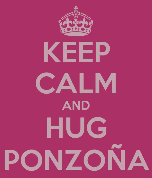 KEEP CALM AND HUG PONZOÑA