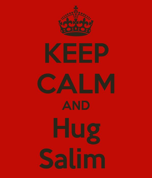 KEEP CALM AND Hug Salim