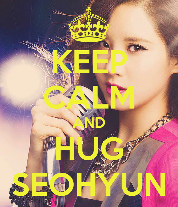 KEEP CALM AND HUG SEOHYUN