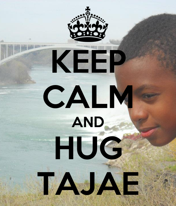 KEEP CALM AND HUG TAJAE