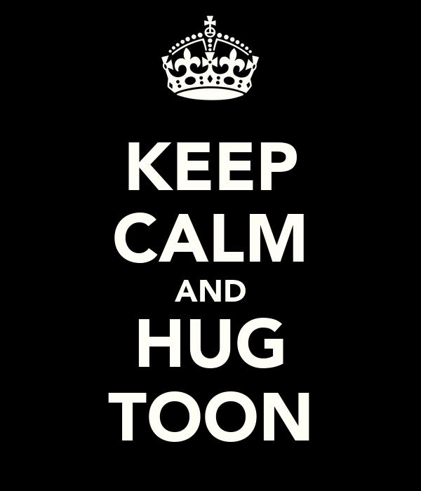 KEEP CALM AND HUG TOON