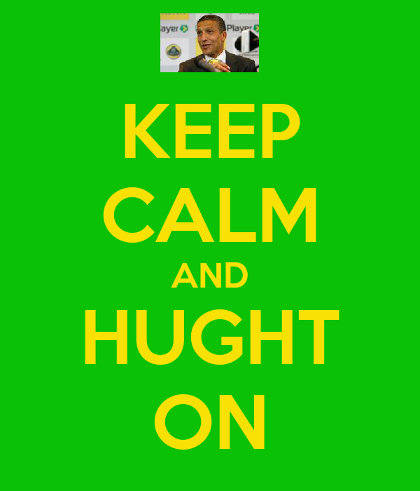 KEEP CALM AND HUGHT ON