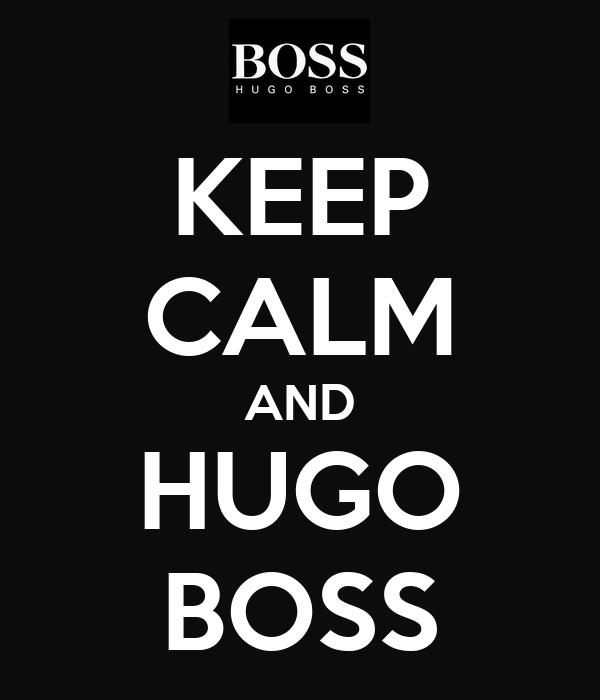 KEEP CALM AND HUGO BOSS