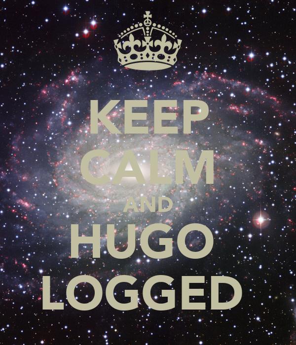 KEEP CALM AND HUGO  LOGGED