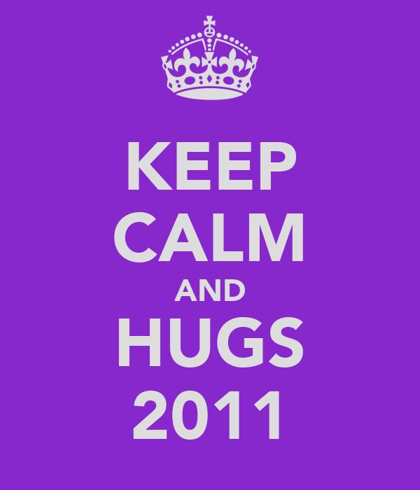 KEEP CALM AND HUGS 2011