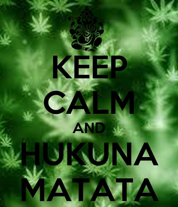 KEEP CALM AND HUKUNA MATATA