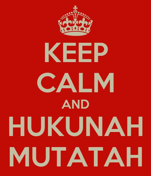 KEEP CALM AND HUKUNAH MUTATAH