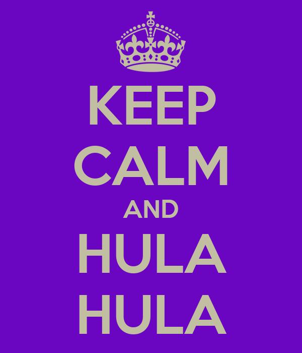 KEEP CALM AND HULA HULA